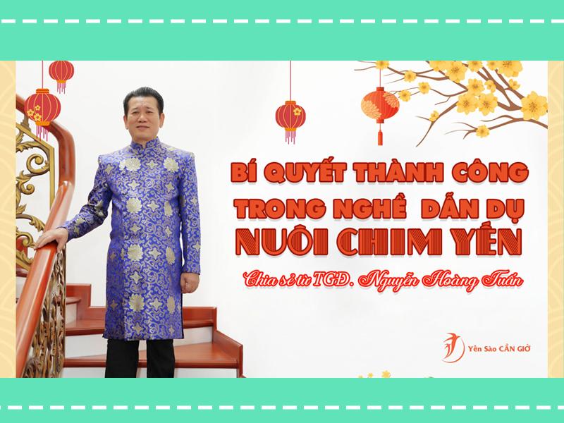 Thầy Tuấn chia sẻ bí quyết thành công ngành yến